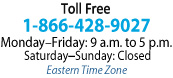 Our toll-free phone number and hours of operation, Eastern Time Zone